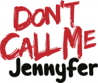 Don't Call Me Jennyfer -  annonces
