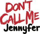 Don't Call Me Jennyfer -  annonces